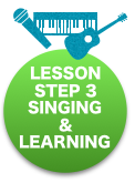 LESSON Step 3 Singing & Learning